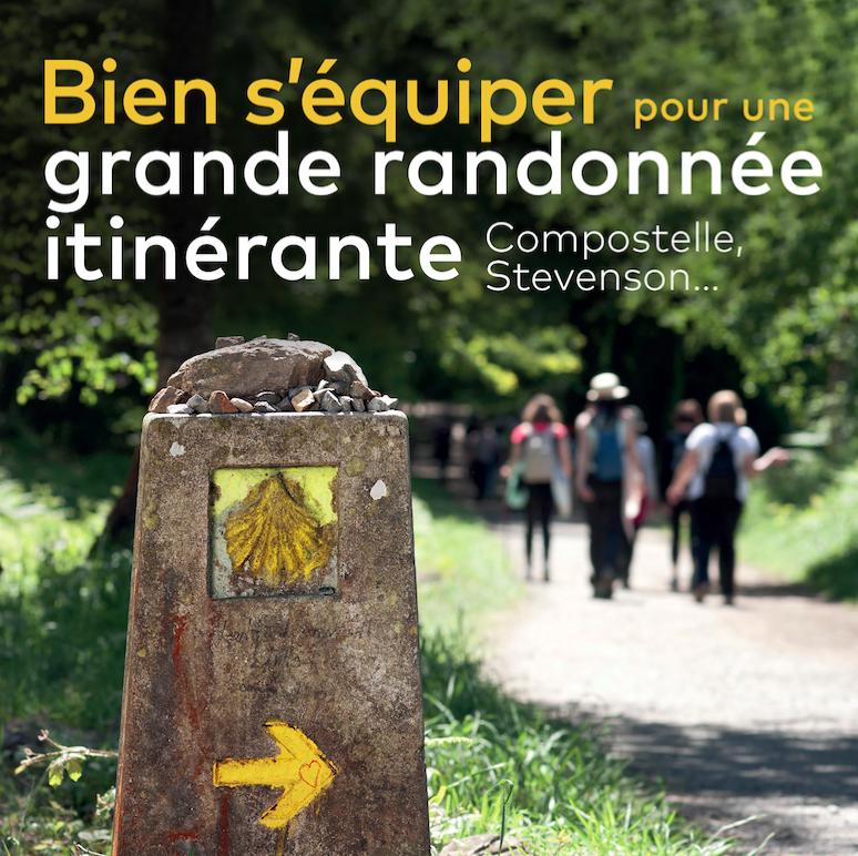 Grande randonnée itinérante en gîte type Saint Jacques de Compostelle, Stevenson...